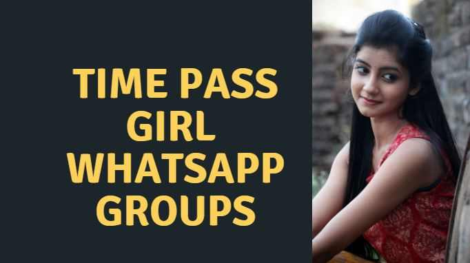 Time pass girl Whatsapp group link – 2021