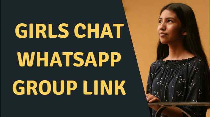 Girls chat Whatsapp group link – 2021