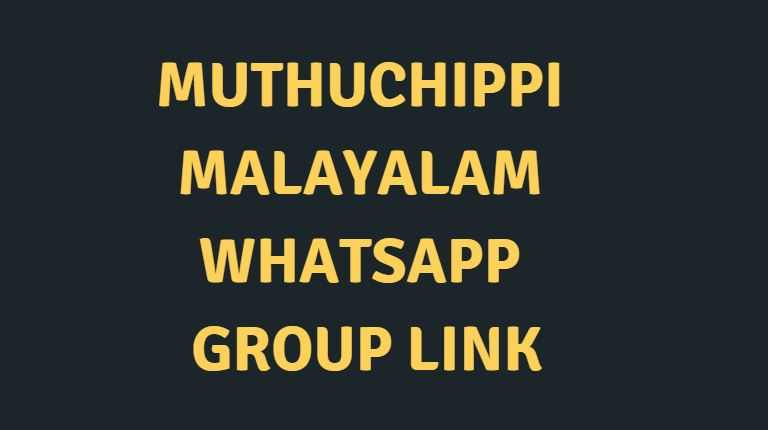Muthuchippi Malayalam Whatsapp group link – 2021