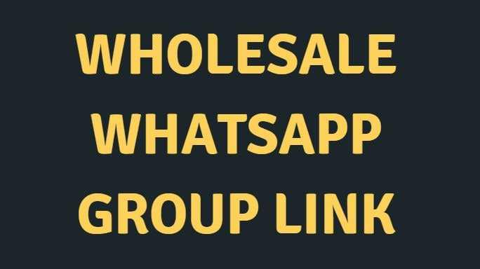 Wholesale Whatsapp group link – 2021