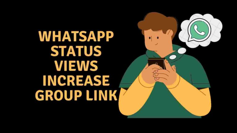 WhatsApp status views increase group link – 2021